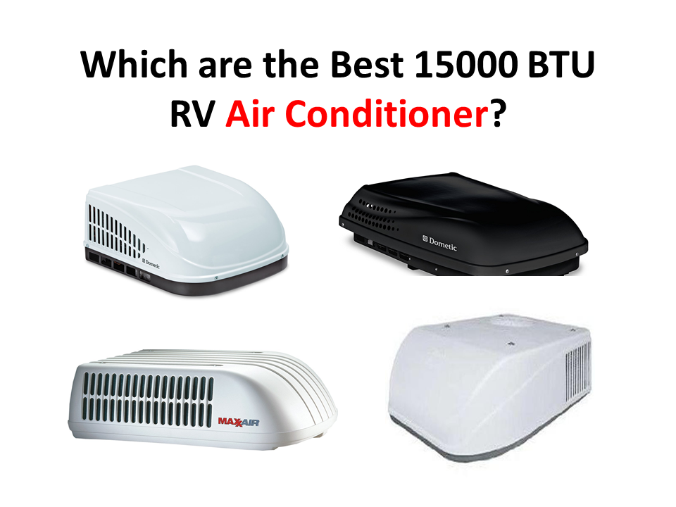 Which are the Best 15000 BTU RV Air Conditioner.pptx